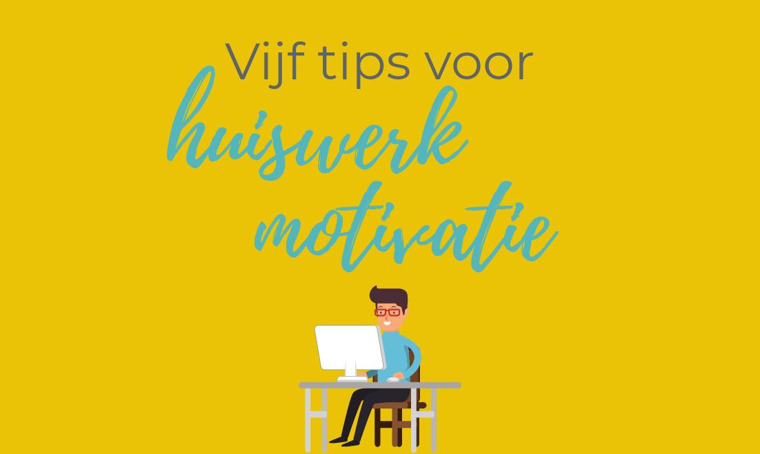 Vijf tips om je kind te motiveren tot huiswerk