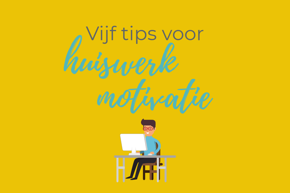 Vijf tips om je kind te motiveren tot huiswerk